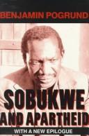 Cover of: Sobukwe and apartheid by Benjamin Pogrund