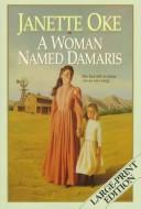 Cover of: A woman named Damaris by Janette Oke
