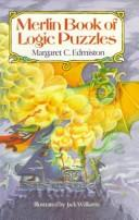 Cover of: Merlin book of logic puzzles by Margaret C. Edmiston