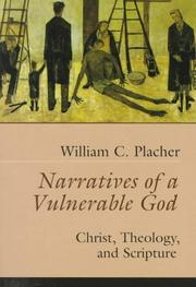 Cover of: Narratives of a vulnerable God by William C. Placher