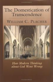 Cover of: The domestication of transcendence by William C. Placher