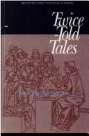 Cover of: Twice-told tales by Julia Bolton Holloway