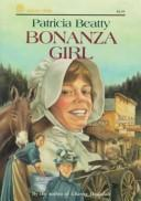 Cover of: Bonanza girl by Patricia Beatty