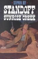 Cover of: Standoff at Sunrise Creek by Stephen A. Bly