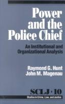 Cover of: Power and thePolice Chief by Raymond G. Hunt