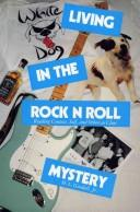 Cover of: Living in the rock n roll mystery by H. Lloyd Goodall