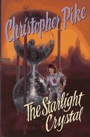 Cover of: The Starlight Crystal by Christopher Pike