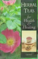 Cover of: Herbal Teas For Health and Healing by Ceres Esplan