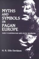 Cover of: Myths and symbols in pagan Europe by Hilda Roderick Ellis Davidson