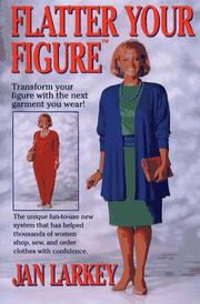 Cover of: Flatter your figure by Jan Larkey
