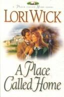 Cover of: A place called home by Lori Wick