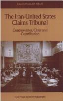 Cover of: The Iran-United States Claims Tribunal by Rahmatullah Khan
