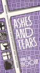 Cover of: Ashes and tears by James M. Bloom