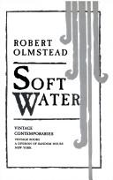 Cover of: Soft water by Robert Olmstead