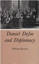 Cover of: Daniel Defoe and diplomacy by William James Roosen
