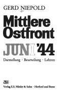 Cover of: Mittlere Ostfront, Juni '44 by Gerd Niepold