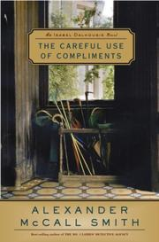 Cover of: The Careful Use of Compliments by Alexander McCall Smith