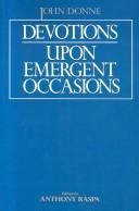 Cover of: Devotions upon emergent occasions by John Donne