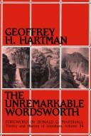 Cover of: The unremarkable Wordsworth by Geoffrey H. Hartman