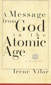 Cover of: A message from God in the atomic age by Vilar, Irene