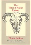 Cover of: The Time It Never Rained by Elmer Kelton