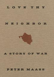 Cover of: Love Thy Neighbor by Peter Maass