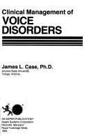 Cover of: Clinical management of voice disorders by James L. Case