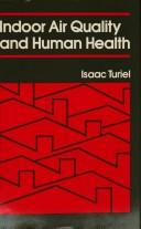 Cover of: Indoor air quality and human health by Isaac Turiel