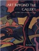 Cover of: Art beyond the gallery in early 20th century England by Richard Cork