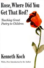Cover of: Rose, where did you get that red? by Kenneth Koch