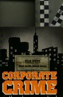 Cover of: Corporate crime in the pharmaceutical industry by John Braithwaite