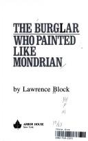 Cover of: The burglar who painted like Mondrian by Lawrence Block