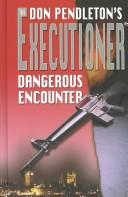 Cover of: Dangerous encounter by Don Pendleton