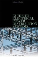 Cover of: Guide to electrical power distribution systems by Anthony J. Pansini
