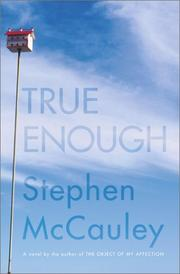 Cover of: True enough by Stephen McCauley