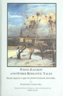 Cover of: White rainbow and other romantic tales by Konstantin Paustovsky