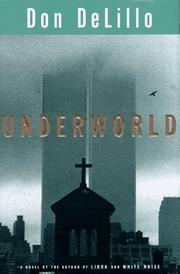 Cover of: Underworld by Don DeLillo, Don DeLillo
