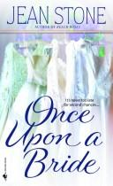 Cover of: Once upon a bride by Jean Stone