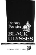 Cover of: Black Ulysses by Daniel Panger