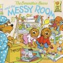 Cover of: The Berenstain Bears and the messy room by Stan Berenstain