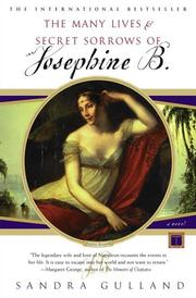 Cover of: The many lives &amp; secret sorrows of Josephine B by Sandra Gulland