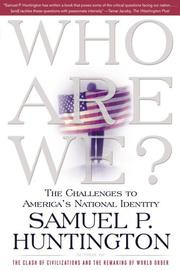 Cover of: Who Are We? by Samuel P. Huntington, Samuel P. Huntington