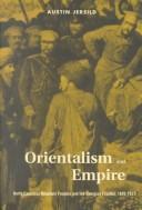 Cover of: Orientalism and Empire by Austin Jersild