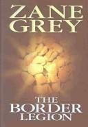 Cover of: The Border Legion by Zane Grey