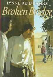 Cover of: Broken bridge by Lynne Reid Banks