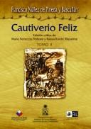Cover of: El cautiverio feliz by Francisco Núñez de Pineda y Bascuñán
