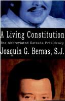 Cover of: A living constitution by Joaquin G. Bernas