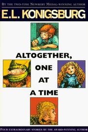 Cover of: Altogether One at a Time by E. L. Konigsburg