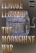 Cover of: The Moonshine War by Elmore Leonard