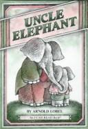 Cover of: Uncle Elephant by Arnold Lobel